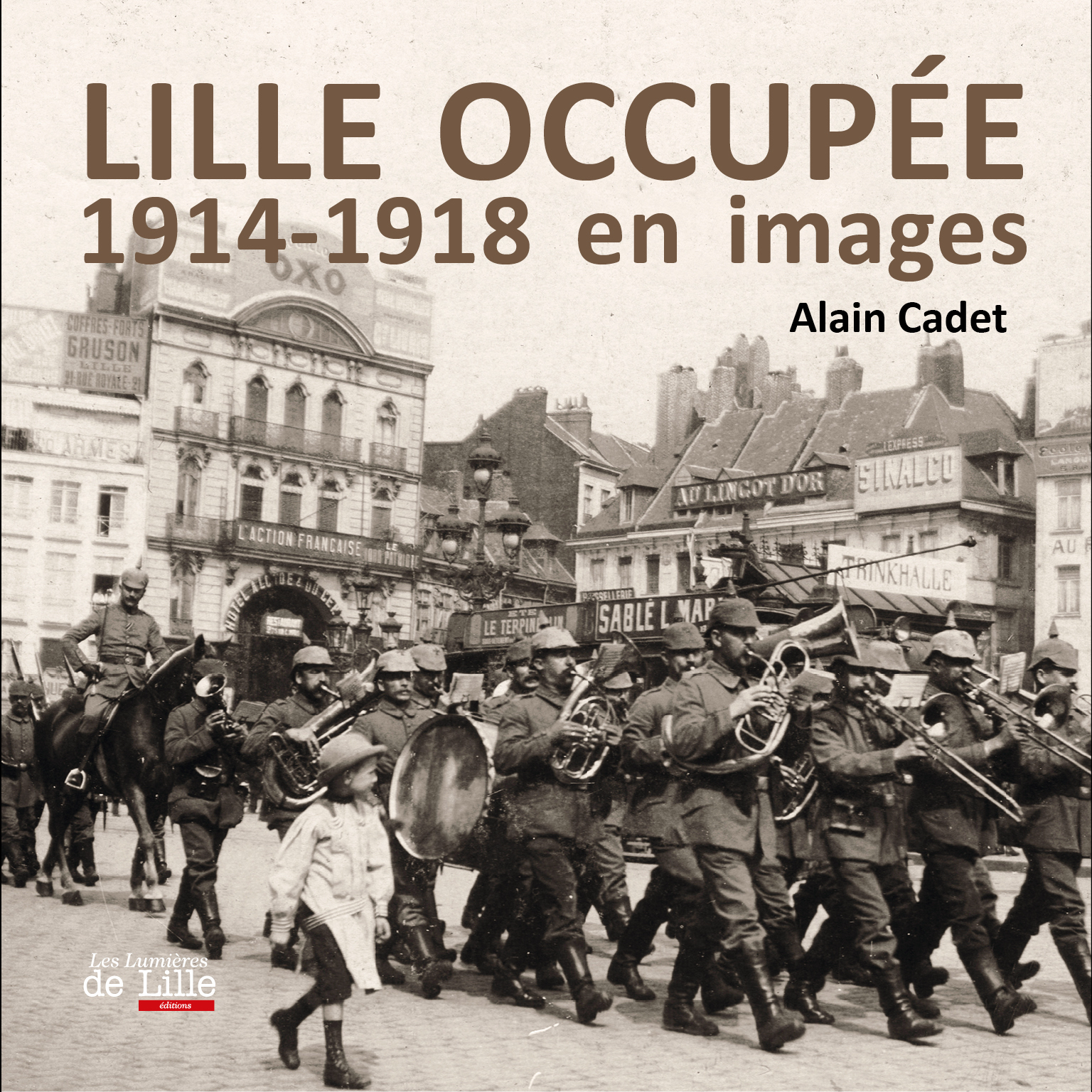 1re LILLE OCCUPÉE 1914-1918