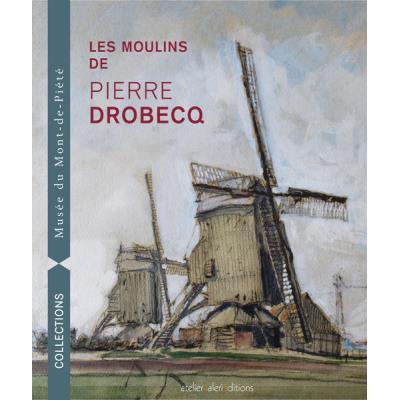 Moulins de Pierre Drobecq
